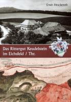 Buchveröffentlichung - Das Rittergut Keudelstein im Eichsfeld/Thr.